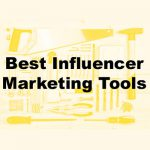 Influencer Marketing Tools: The Definitive List